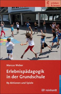 Erlebnispädagogik in der Grundschule von Weber,  Marcus