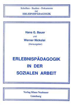 Erlebnispädagogik in der sozialen Arbeit von Bauer,  Hans G, Bolanz,  Hans D, Ferner,  Karl, Nickolai,  Werner