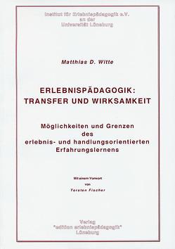 Erlebnispädagogik: Transfer und Wirksamkeit von Fischer,  Torsten, Witte,  Matthias D