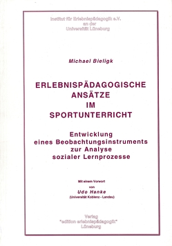 Erlebnispädagogische Ansätze im Sportunterricht von Bieligk,  Michael, Hanke,  Udo