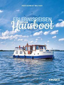 Erlebnisreisen mit dem Hausboot von Schmidt-Walther,  Peer