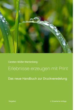 Erlebnisse erzeugen mit Print von Müller-Wartenberg,  Carsten