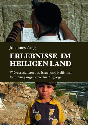 Erlebnisse im Heiligen Land von Zang,  Johannes