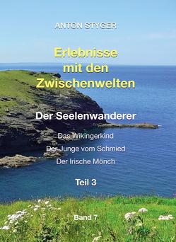 Erlebnisse mit den Zwischenwelten, Band 7 von Styger,  Anton