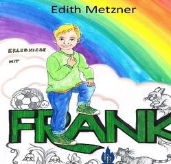 Erlebnisse mit Frank von Metzner,  Edith