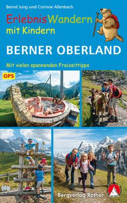 ErlebnisWandern mit Kindern Berner Oberland von Allenbach,  Corinne, Jung,  Bernd