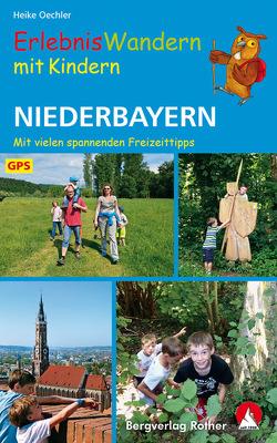 Erlebniswandern mit Kindern Niederbayern von Oechler,  Heike