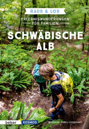 Erlebniswanderungen für Familien Schwäbische Alb von Zabel-Lehrkamp,  Susanne