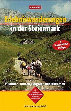 Erlebniswanderungen in der Steiermark von Hödl,  Hans