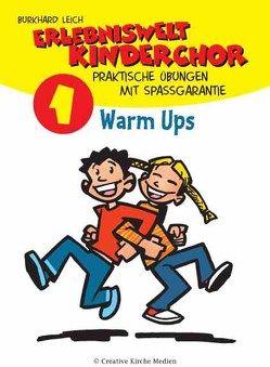 Erlebniswelt Kinderchor. Praktische Übungen mit Spaßgarantie von Leich,  Burkhard, Leo,  Barbara, Peter,  Jörg