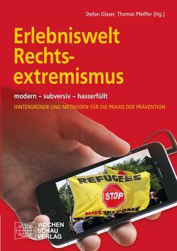 Erlebniswelt Rechtsextremismus von Gläser,  Stefan, Pfeiffer,  Thomas