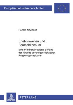 Erlebniswelten und Fernsehkonsum von Newerkla,  Ronald