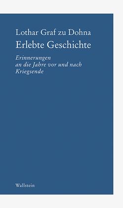 Erlebte Geschichte von Graf zu Dohna,  Lothar