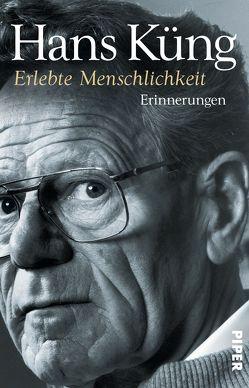 Erlebte Menschlichkeit von Küng,  Hans