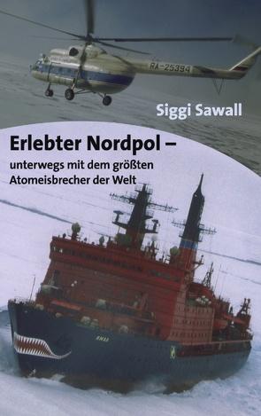 Erlebter Nordpol von Sawall,  Siggi