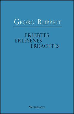 Erlebtes – Erlesenes – Erdachtes von Ruppelt,  Georg
