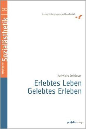 Erlebtes Leben – gelebtes Erleben von Imhäuser,  Karl H.