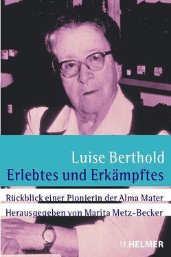 Erlebtes und Erkämpftes von Berthold,  Luise, Metz-Becker,  Marita