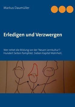 Erledigen und Verzwergen von Daumüller,  Markus