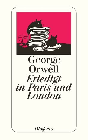 Erledigt in Paris und London von Orwell,  George, Schmitz,  Alexander, Schmitz,  Helga