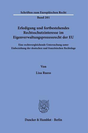Erledigung und fortbestehendes Rechtsschutzinteresse im Eigenverwaltungsprozessrecht der EU. von Ruess,  Lisa