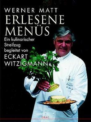Erlesene Menüs von Matt,  Werner