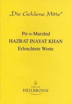 Erleuchtete Worte von Inayat Khan,  Hazrat, Scholtz-Wiesner,  Múrshida R von