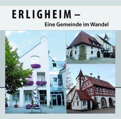 Erligheim – Eine Gemeinde im Wandel von Schabinger,  Gustav