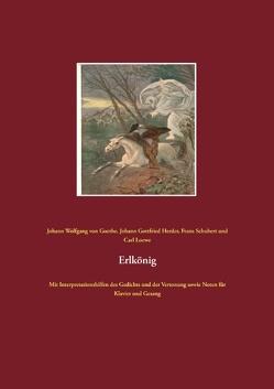 Erlkönig von Goethe,  Johann Wolfgang von, Herder,  Johann Gottfried, Loewe,  Carl, Schubert,  Franz