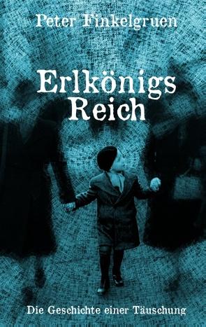 Erlkönigs Reich von Finkelgruen,  Peter