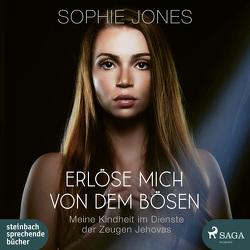 Erlöse mich von dem Bösen von Jones,  Sophie, Wolff,  Carolin-Therese