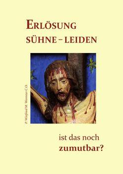 Erlösung – Sühne – Leiden von Wermter C.O.,  P. Winfried M.