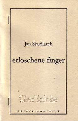 erloschene finger von Skudlarek,  Jan