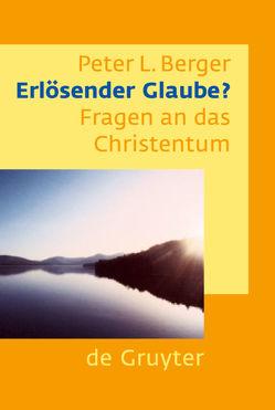 Erlösender Glaube? von Berger,  Peter L.