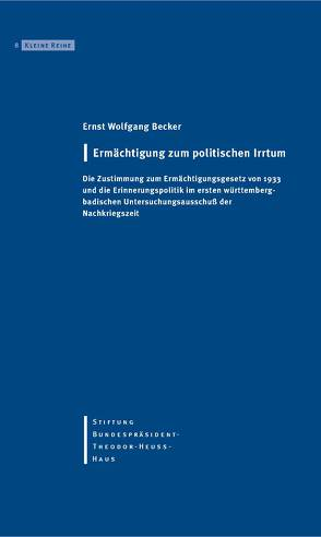 Ermächtigung zum politischen Irrtum von Becker,  Ernst W, Stiftung Bundespräsident-Theodor-Heuss-Haus