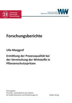 Ermittlung der Prozessqualität bei der Vermischung der Wirkstoffe in Pflanzenschutzspritzen von Marggraf,  Ulla