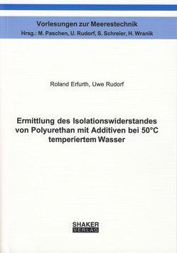 Ermittlung des Isolationswiderstandes von Polyurethan mit Additiven bei 50°C temperiertem Wasser von Erfurth,  Roland, Rudorf,  Uwe