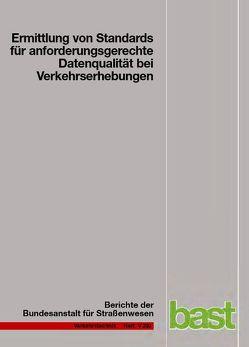 Ermittlung von Standards für anforderungsgerechte Datenqualität bei Verkehrserhebungen von Bäumer,  Marcus, Hautzinger,  Heinz, Kathmann,  Thorsten, Schmitz,  Susanne, Sommer,  Carsten, Wermuth,  Manfred