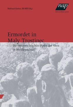 Ermordet in Maly Trostinec von Barton,  Waltraud