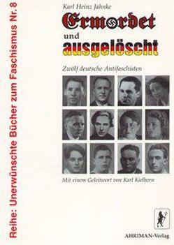 Ermordet und ausgelöscht von Jahnke,  Karl H, Kielhorn,  Karl, Priskil,  Peter