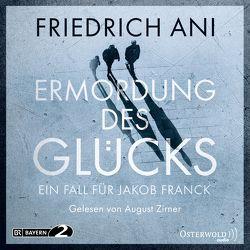 Ermordung des Glücks von Ani,  Friedrich, Zirner,  August
