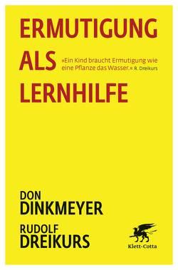 Ermutigung als Lernhilfe von Dinkmeyer,  Don, Dreikurs,  Rudolf, Hagen,  Rosemarie, Tymister,  Hans J