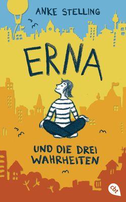 Erna und die drei Wahrheiten von Stelling,  Anke