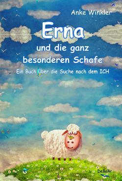 Erna und die ganz besonderen Schafe – Ein Buch über die Suche nach dem ICH von Winkler,  Anke