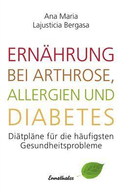 Ernährung bei Arthrose, Allergien und Diabetes von Lajusticia Bergasa,  Ana Maria