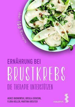 Ernährung bei Brustkrebs von Budnowski,  Agnes, Denison,  Ulrike, Koller,  Flora, Kreuter,  Martina