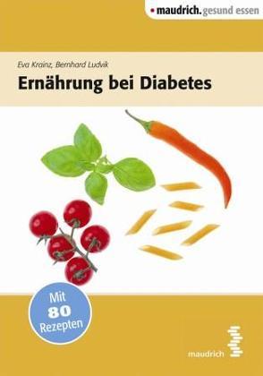 Ernährung bei Diabetes von Krainz,  Eva, Ludvik,  Bernhard