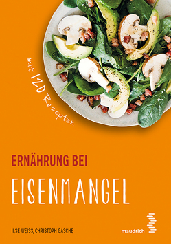 Ernährung bei Eisenmangel von Gasche,  Christoph, Weiß,  Ilse