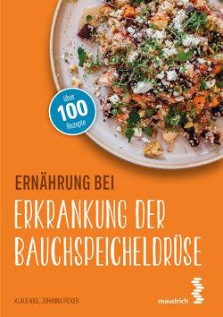 Ernährung bei Erkrankung der Bauchspeicheldrüse von Nigl,  Klaus, Picker,  Johanna