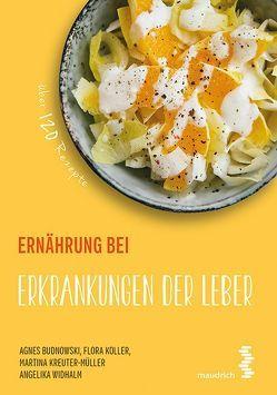 Ernährung bei Erkrankungen der Leber von Budnowski,  Agnes, Koller,  Flora, Kreuter-Müller,  Martina, Widhalm,  Angelika